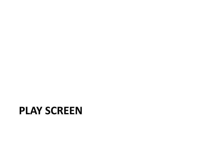 PLAY screen