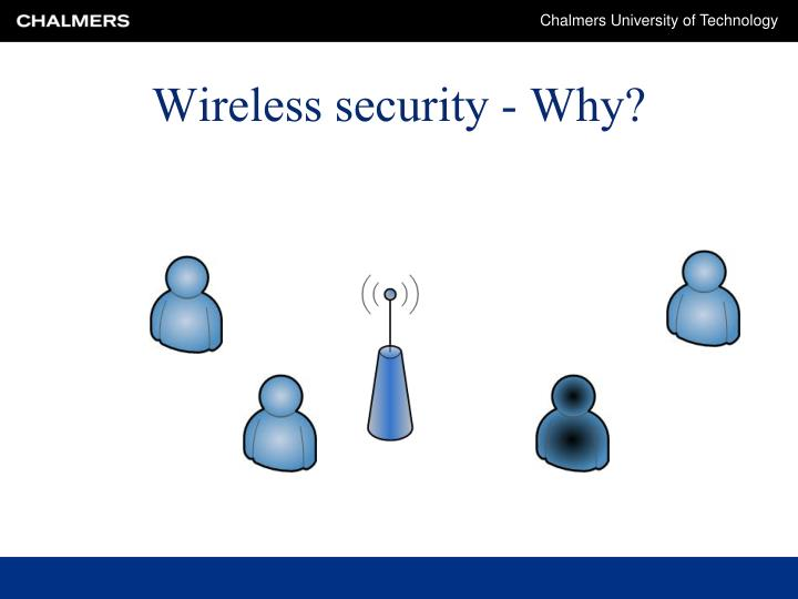 Wireless security why
