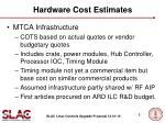 hardware cost estimates