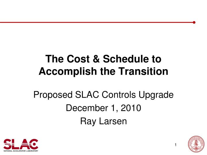 the cost schedule to accomplish the transition n.
