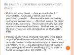or family supporting an independent space