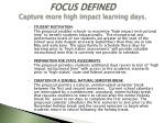 focus defined capture more high impact learning days