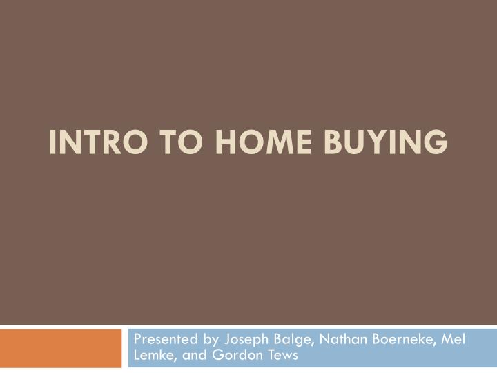 intro to home buying n.