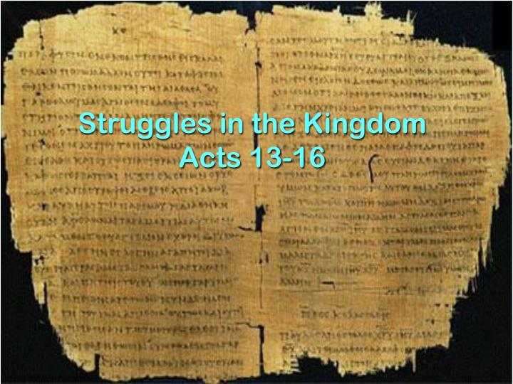 struggles in the kingdom acts 13 16 n.