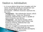fatalism vs individualism
