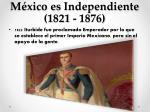 m xico es independiente 1821 1876