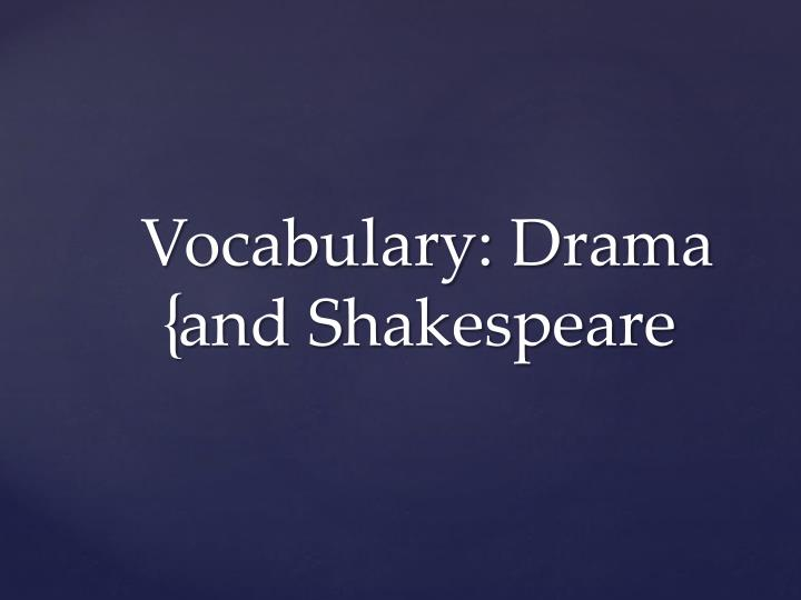vocabulary drama and shakespeare n.