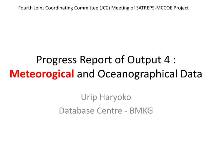 progress report of output 4 meteorogical and oceanographical data n.