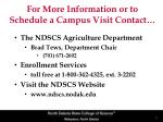 for more information or to schedule a campus visit contact