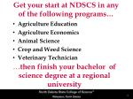 get your start at ndscs in any of the following programs
