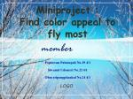 miniproject find color appeal to fly most