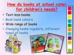how do books at school cater for children s needs