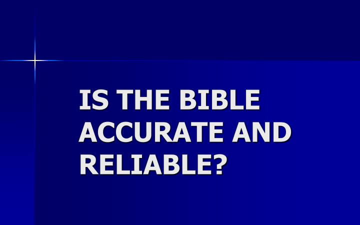 is the bible accurate and reliable n.