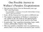 one possible answer to wallace s paradox exaptationism