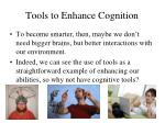 tools to enhance cognition