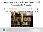 commitment to continuous growth and thinking with precision