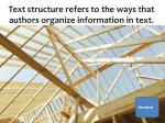text structure refers to the ways that authors organize information in text