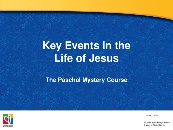 key events in the life of jesus n.
