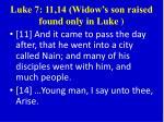luke 7 11 14 widow s son raised found only in luke