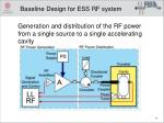 b aseline design for ess rf system