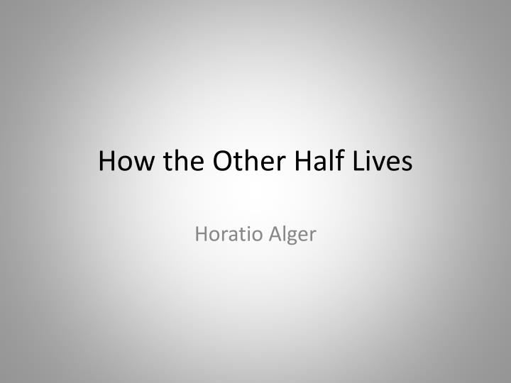 how the other half lives - 720×540