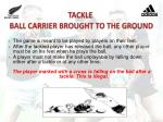 tackle ball carrier brought to the ground