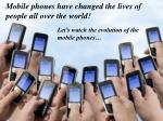 mobile phones have changed the lives of people all over the world
