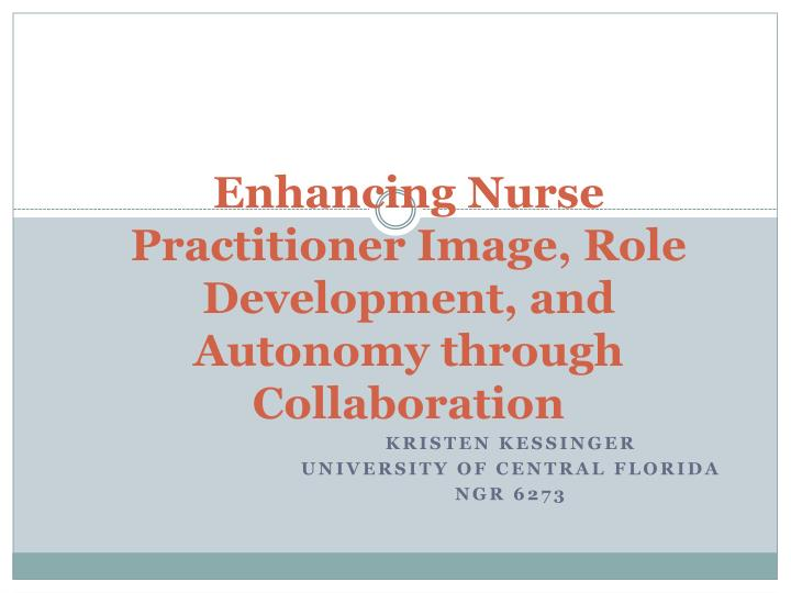 the role of nurse autonomy and To be knowledgeable and confident was found to be the coherent meaning of autonomy in nursing care is the essence of the nursing role, whereas the notion of.