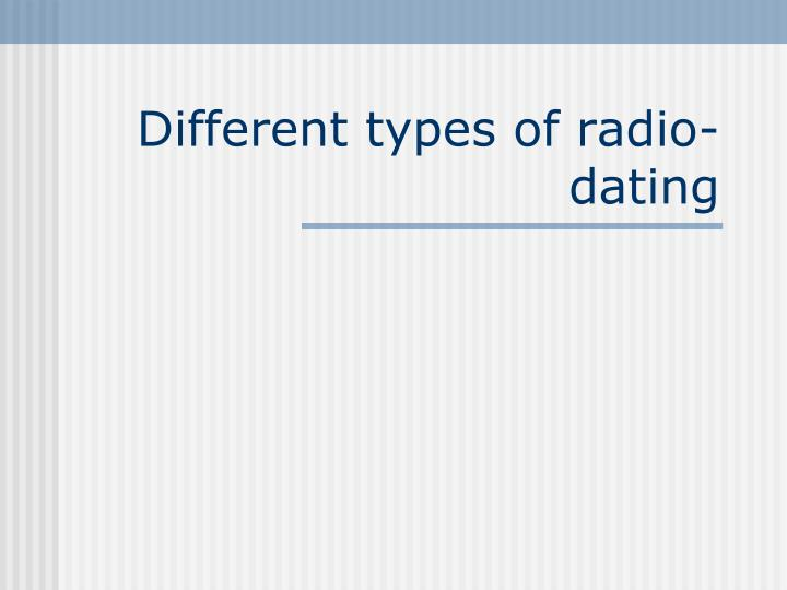different types of radio dating n.