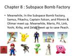 chapter 8 subspace bomb factory