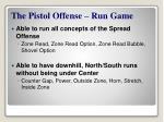 the pistol offense run game