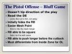 the pistol offense bluff game