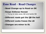 zone read read changes