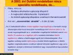 a 2003 vi dublini rendeletben nincs speci lis rendelkez s de