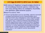 a k gy c 245 11 2012 nov 6 i t let