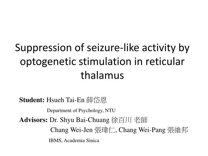 Suppression of seizure like activity by optogenetic stimulation in reticular thalamus