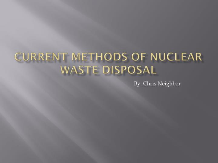 current methods of nuclear waste disposal n.