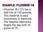 example fluorine 18