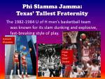 phi slamma jamma texas tallest fraternity