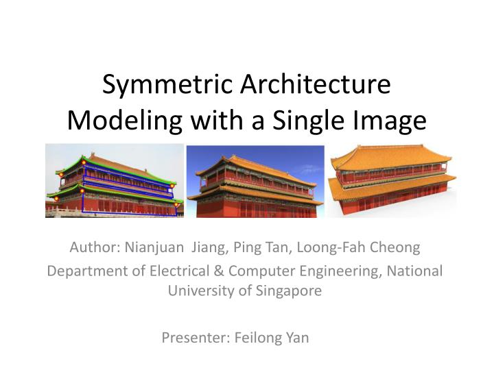 symmetric architecture modeling with a single image n.