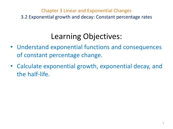 chapter 3 linear and exponential changes 3 2 exponential growth and decay constant percentage rates n.