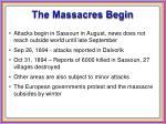 the massacres begin