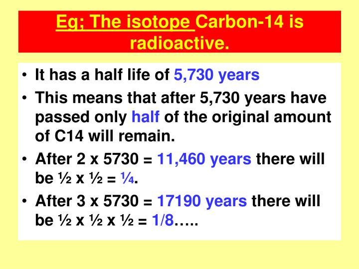 Eg; The isotope