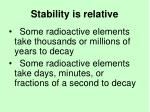 stability is relative