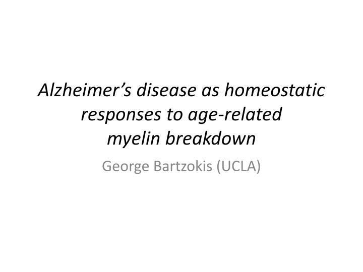 Alzheimer's disease as homeostatic responses to age-related