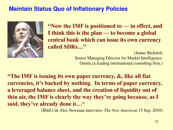 Maintain Status Quo of Inflationary Policies