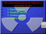 the radioisotope giving off radiation is referred to as the