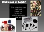 what is used on the job