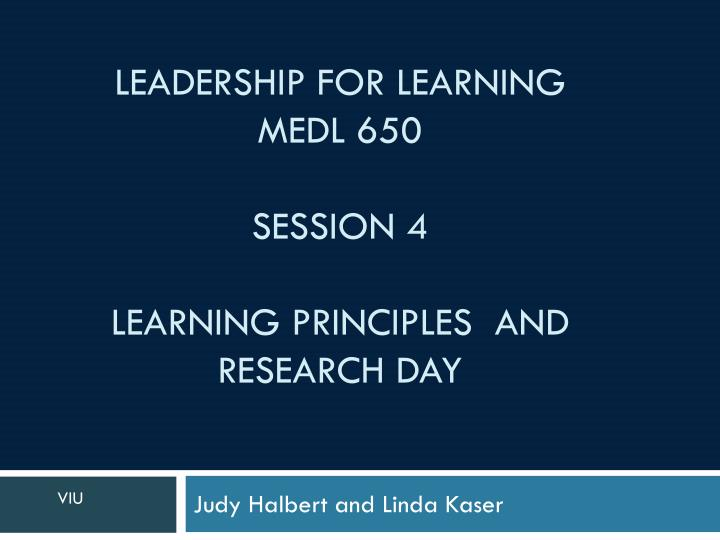 leadership for learning medl 650 session 4 learning principles and research day n.