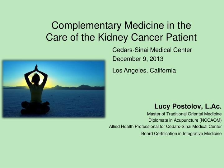 PPT - Complementary Medicine in the Care of the Kidney